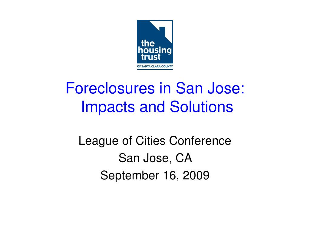 foreclosures in san jose impacts and solutions l.