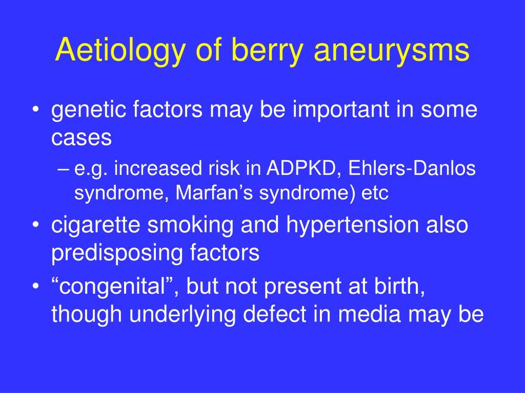 Aetiology of berry aneurysms