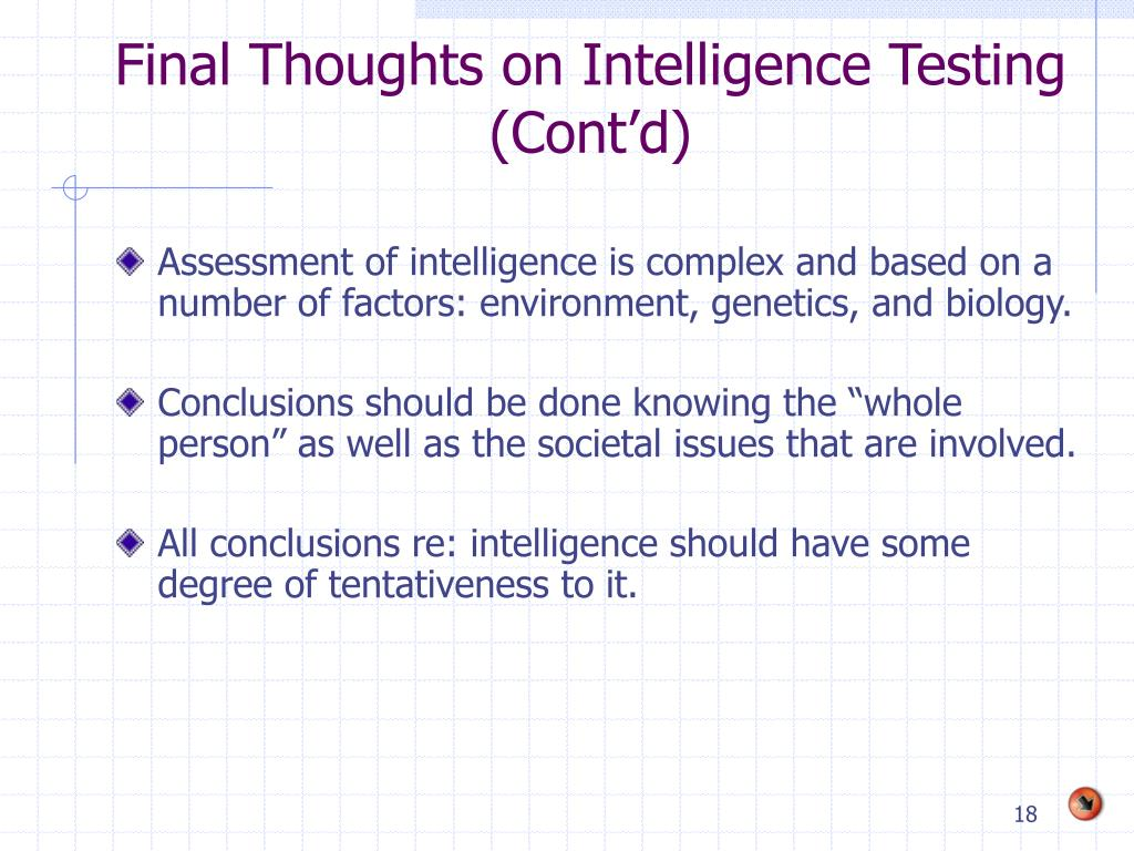 Final Thoughts on Intelligence Testing (Cont'd)