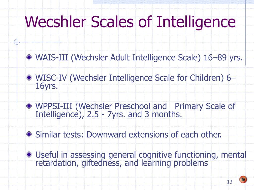 Wecshler Scales of Intelligence