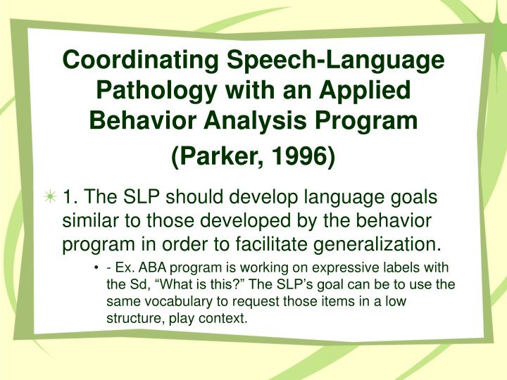 Coordinating Speech-Language Pathology with an Applied Behavior Analysis Program (Parker, 1996)