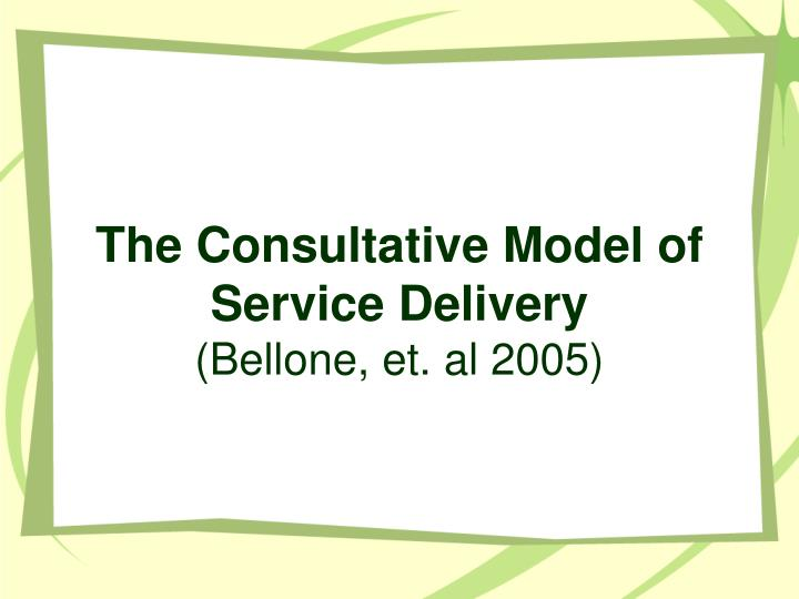 The Consultative Model of Service Delivery