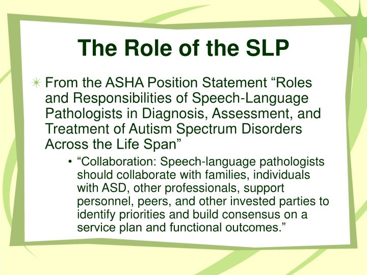The Role of the SLP