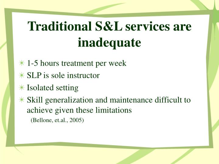 Traditional S&L services are inadequate
