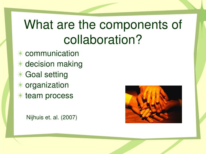 What are the components of collaboration?