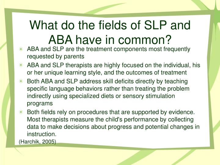 What do the fields of SLP and ABA have in common?