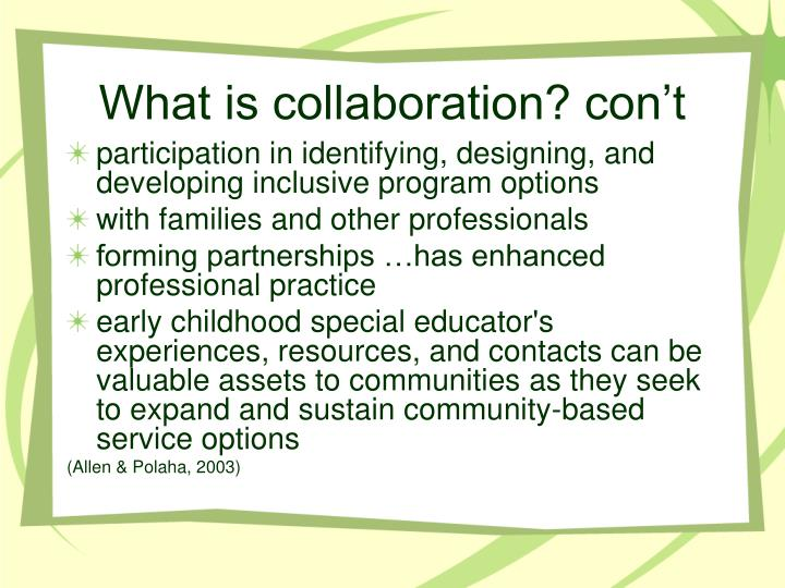 What is collaboration? con't