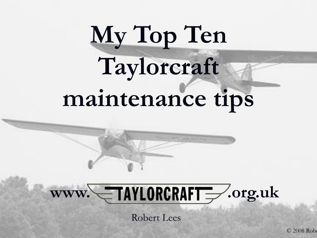 my top ten taylorcraft maintenance tips l.