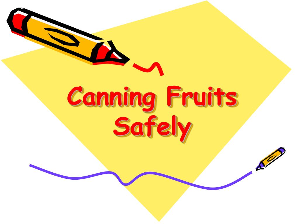 canning fruits safely l.