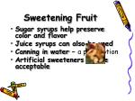 sweetening fruit