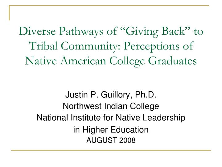 "Diverse Pathways of ""Giving Back"" to Tribal Community: Perceptions of Native American College Gr..."