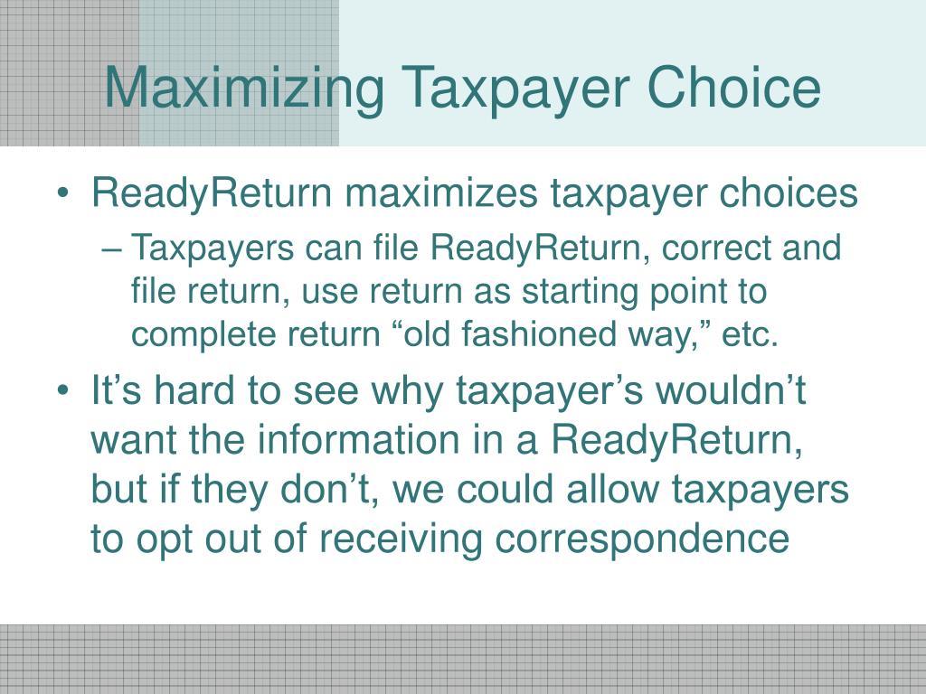 Maximizing Taxpayer Choice