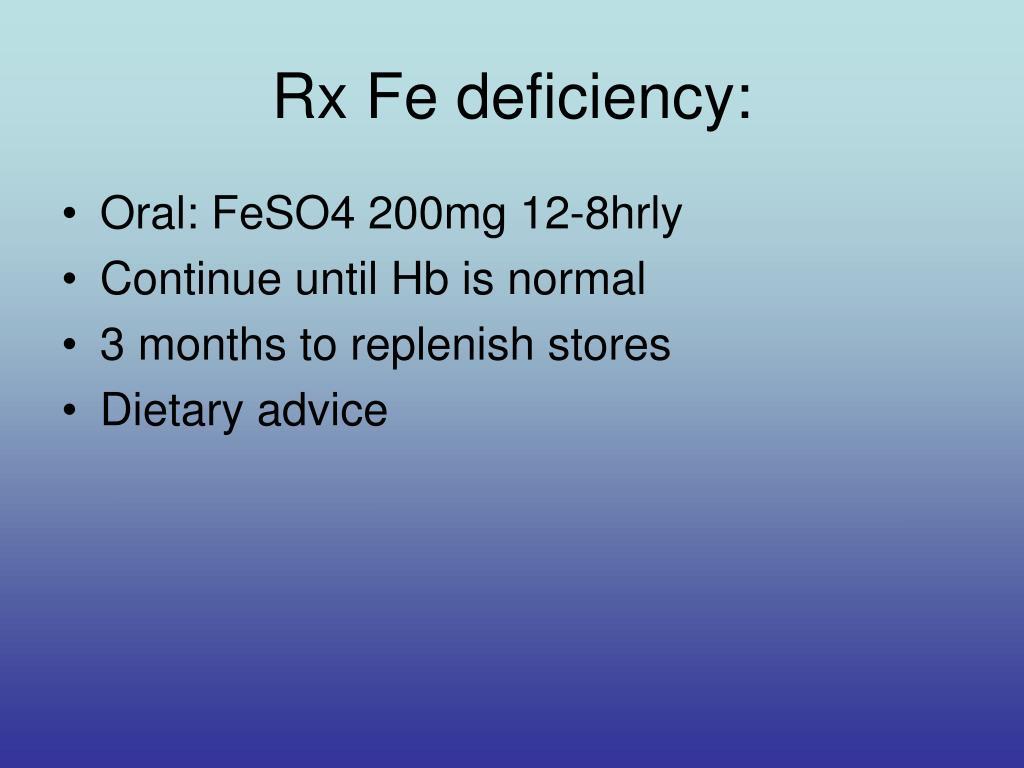 Rx Fe deficiency: