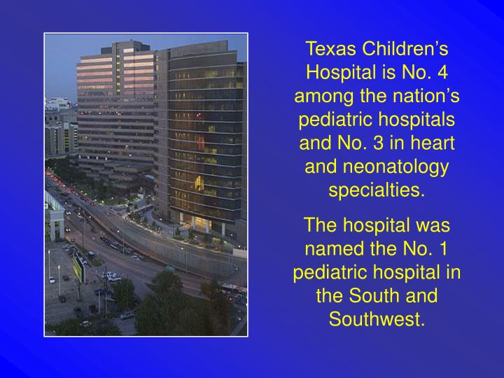 Texas Children's Hospital is No. 4 among the nation's pediatric hospitals and No. 3 in heart and...