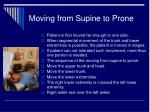 moving from supine to prone