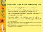 vegetables fiber water and feeling full