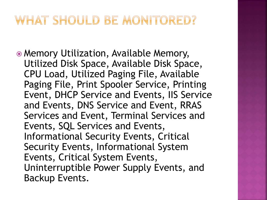 What should be monitored