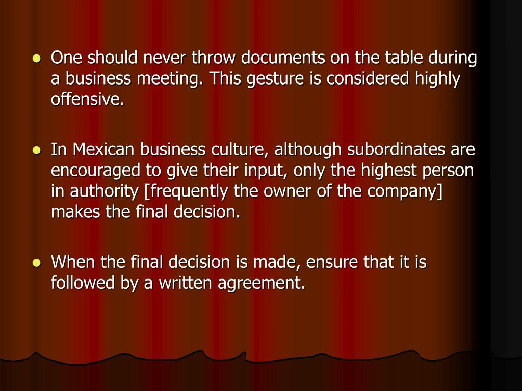 One should never throw documents on the table during a business meeting. This gesture is considered highly offensive.