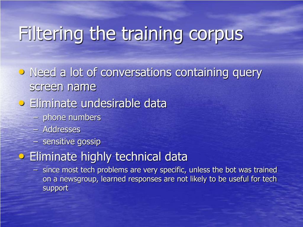 Filtering the training corpus
