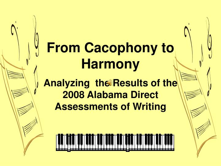 From cacophony to harmony