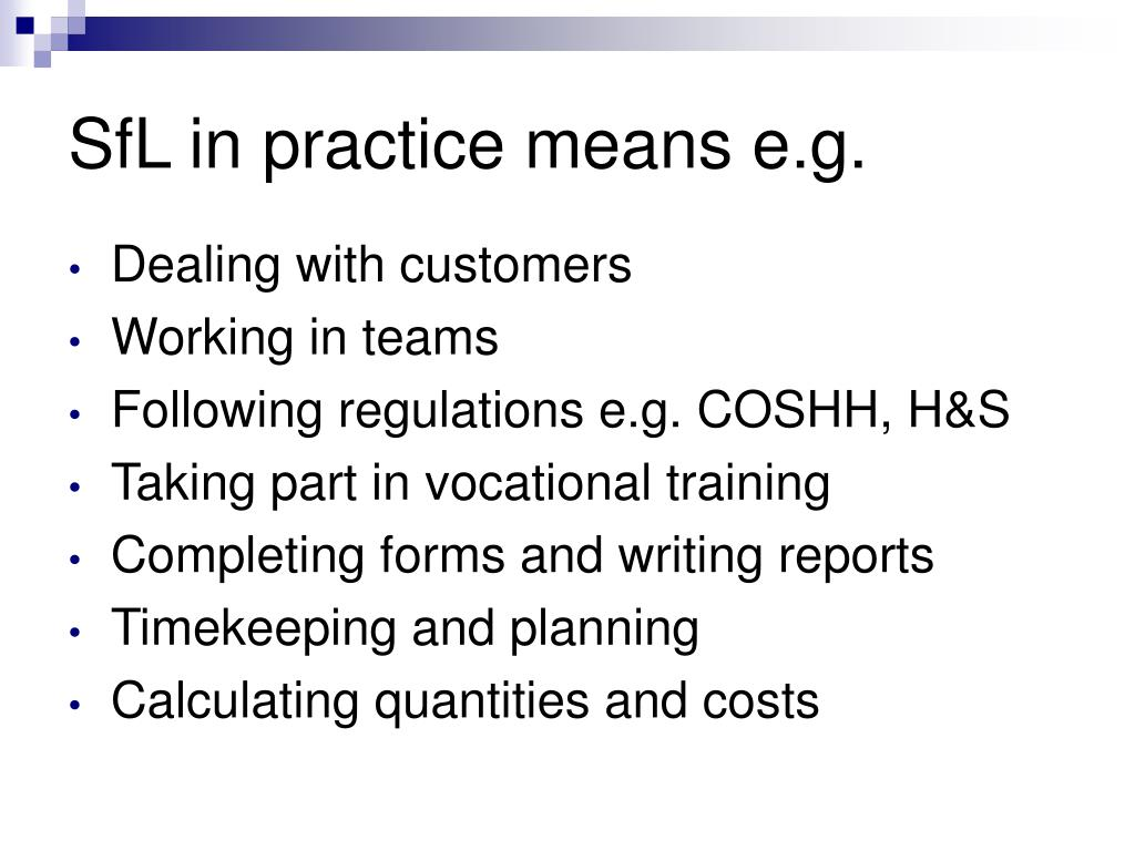 SfL in practice means e.g.
