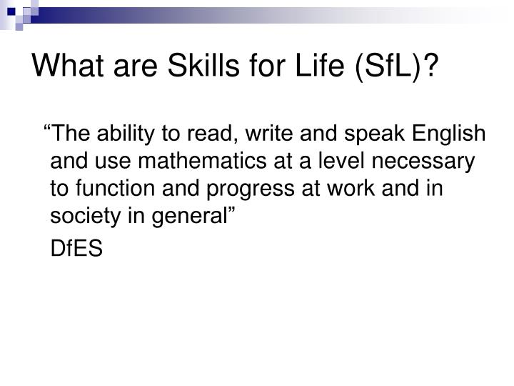 What are skills for life sfl