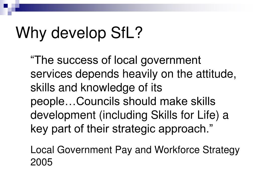 Why develop SfL?