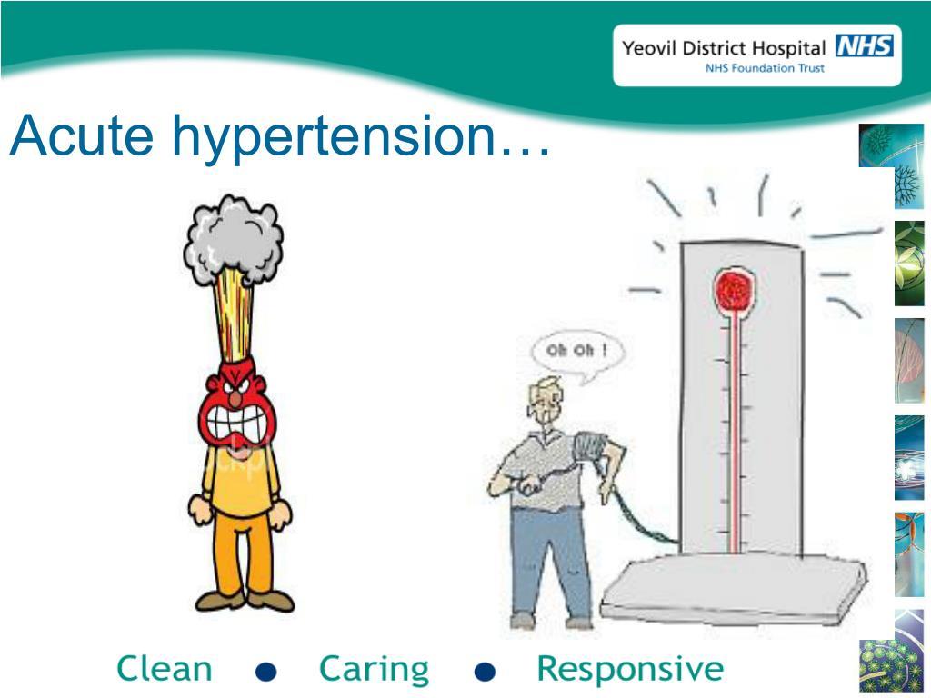 Acute hypertension…