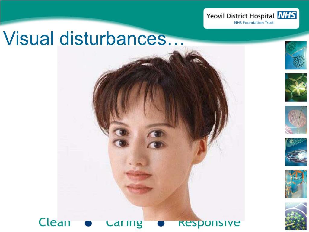 Visual disturbances…