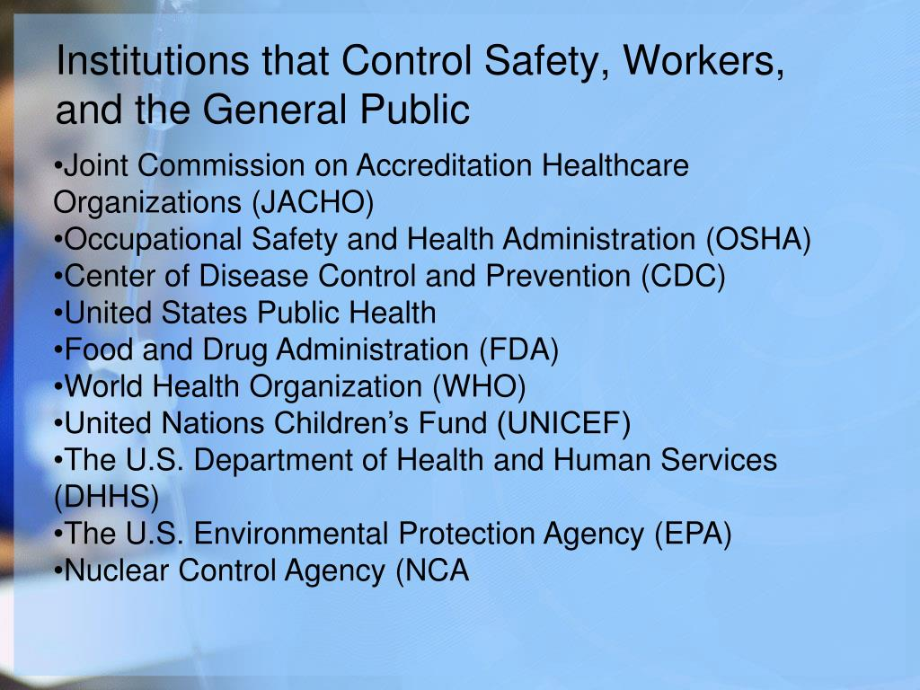 Institutions that Control Safety, Workers, and the General Public