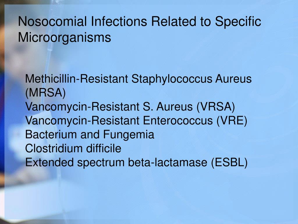 Nosocomial Infections Related to Specific Microorganisms