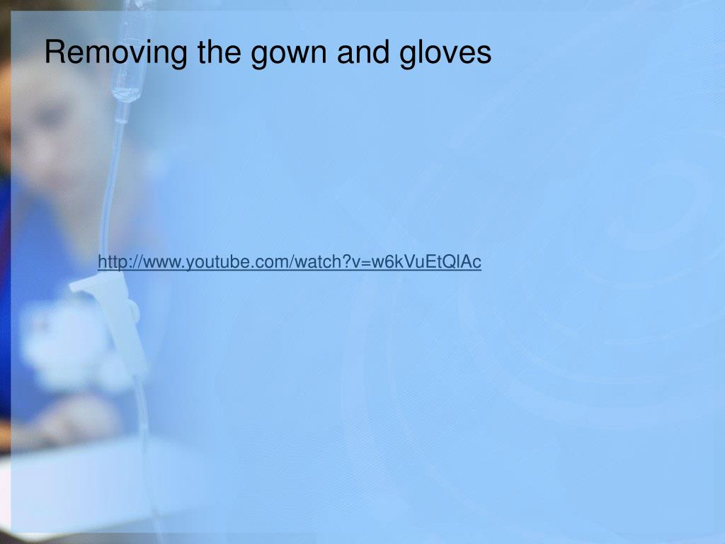 Removing the gown and gloves