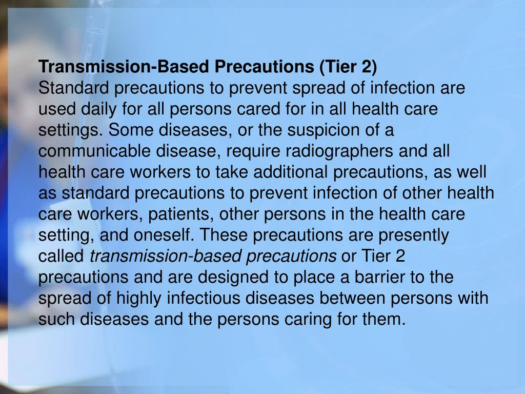 Transmission-Based Precautions (Tier 2)