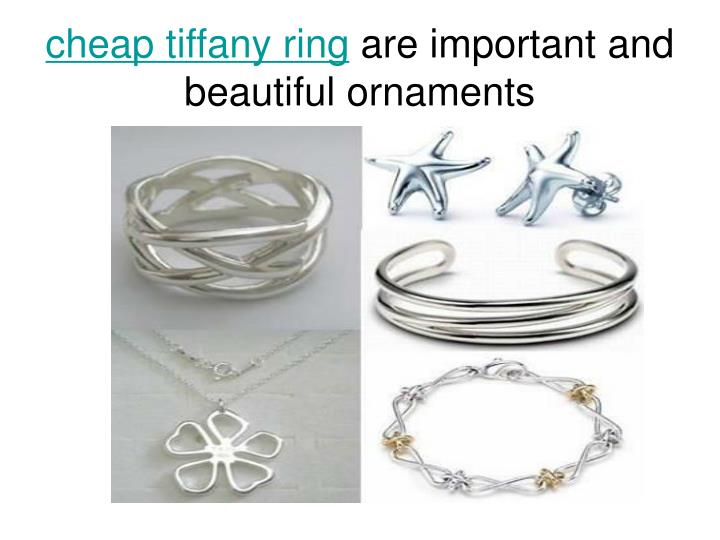 Cheap tiffany ring are important and beautiful ornaments
