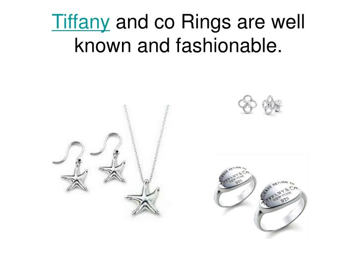 Tiffany and co rings are well known and fashionable