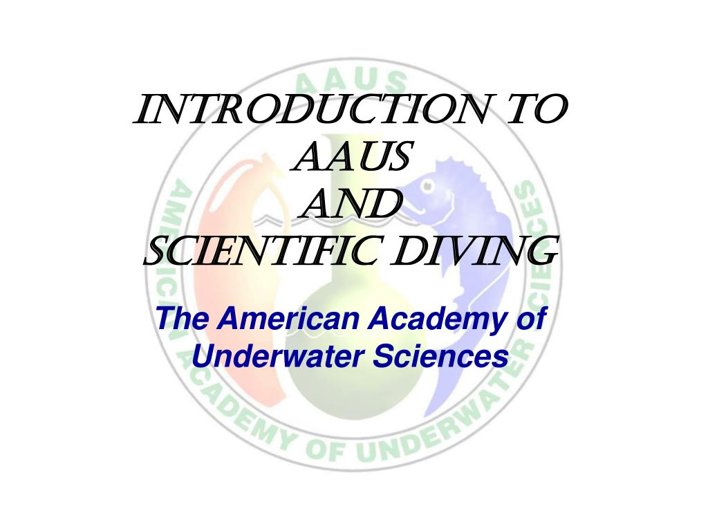 introduction to aaus and scientific diving l.