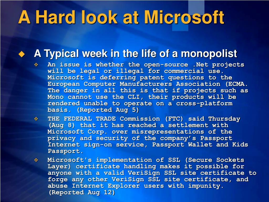 A Hard look at Microsoft