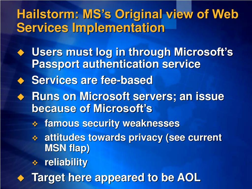 Hailstorm: MS's Original view of Web Services Implementation