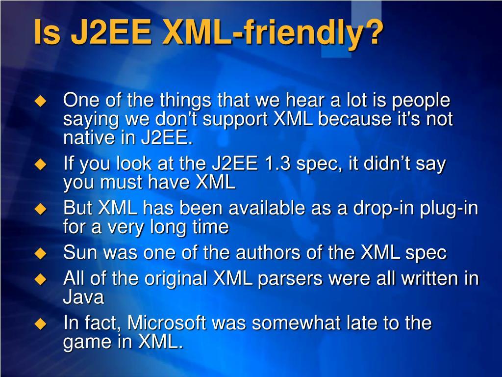 Is J2EE XML-friendly?
