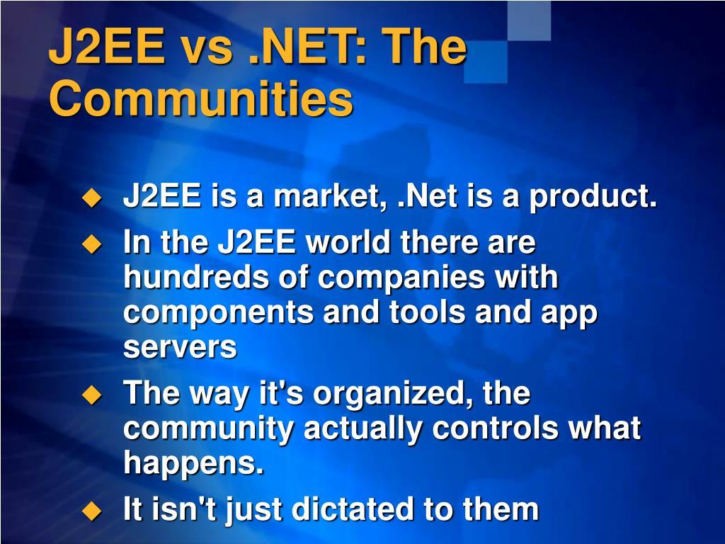 J2EE vs .NET: The Communities