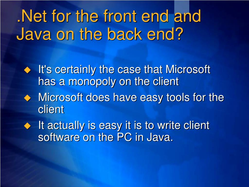 .Net for the front end and Java on the back end?