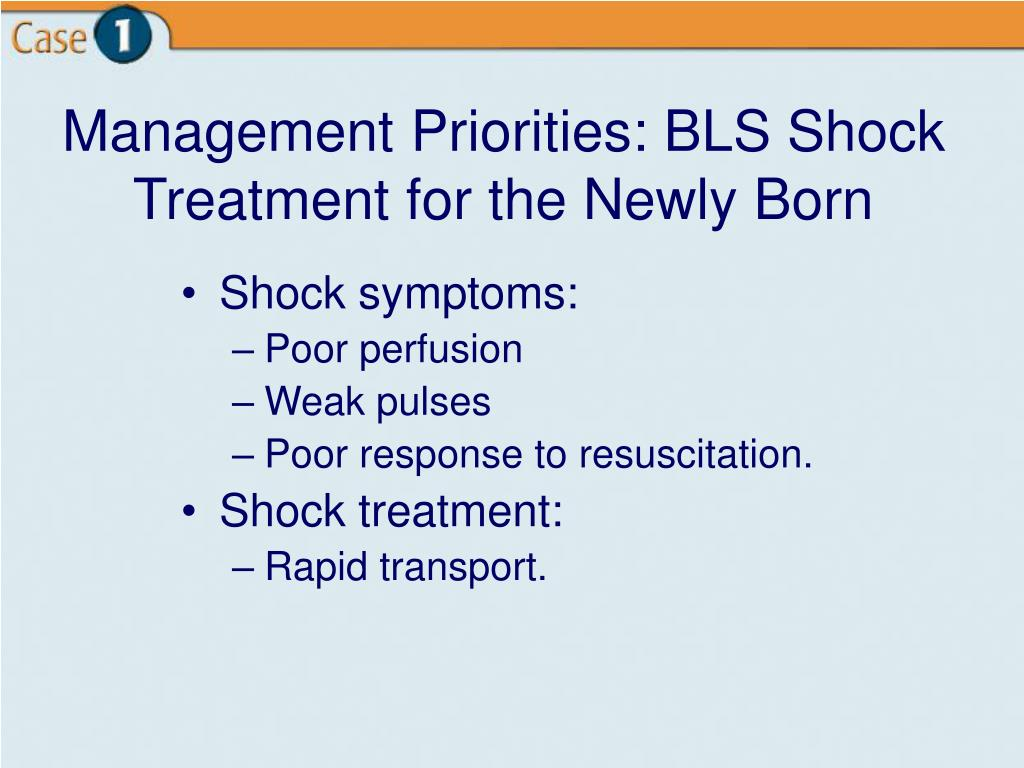 Management Priorities: BLS Shock Treatment for the Newly Born
