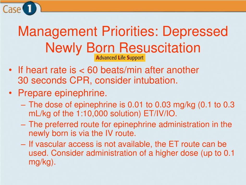 Management Priorities: Depressed Newly Born Resuscitation