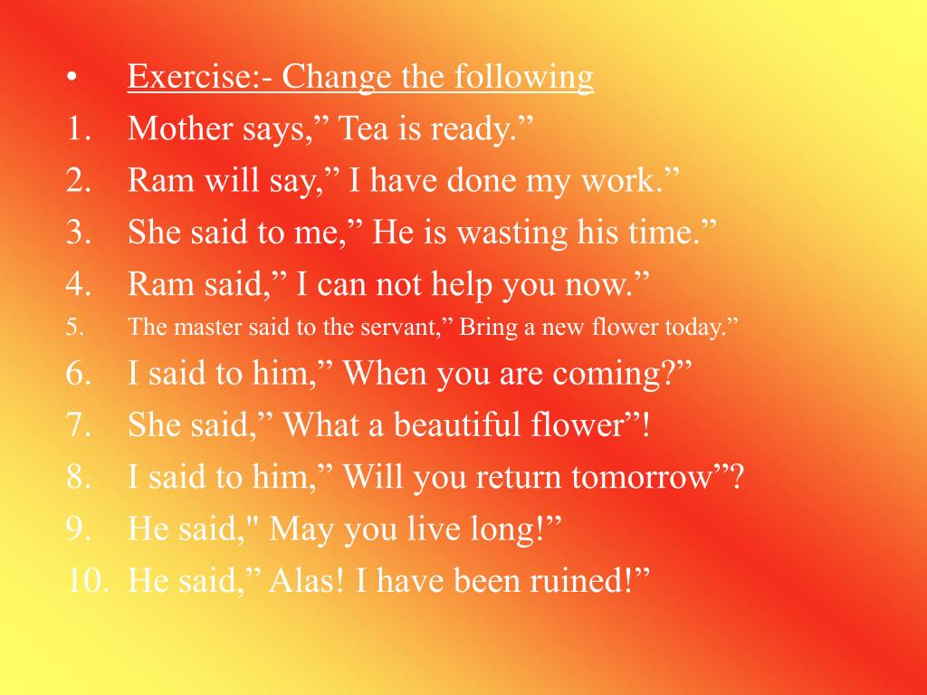 Exercise:- Change the following