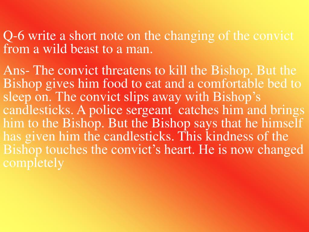 Q-6 write a short note on the changing of the convict from a wild beast to a man.