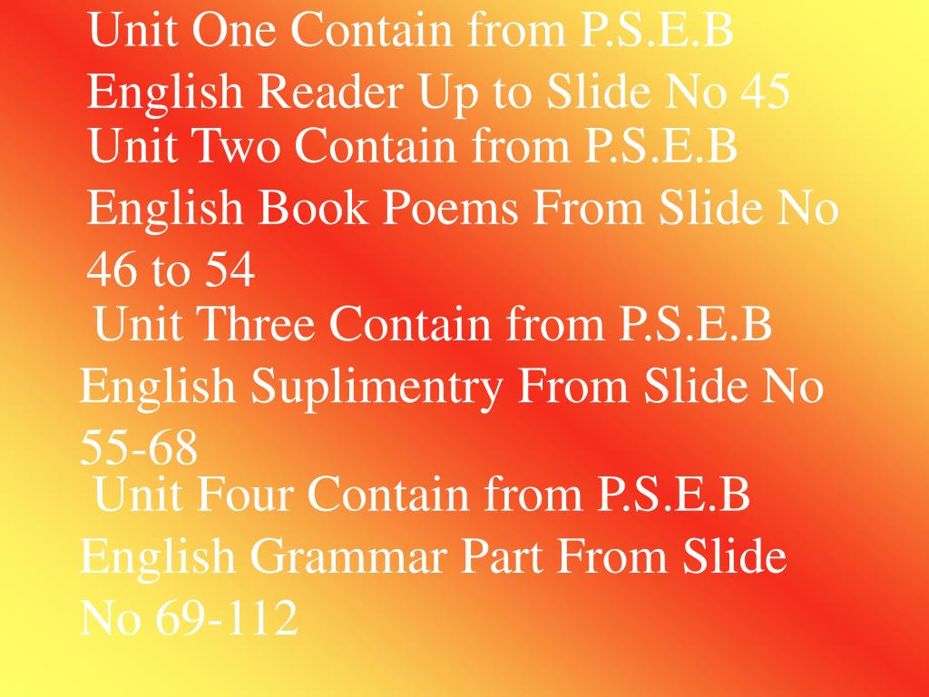 Unit One Contain from P.S.E.B English Reader Up to Slide No 45