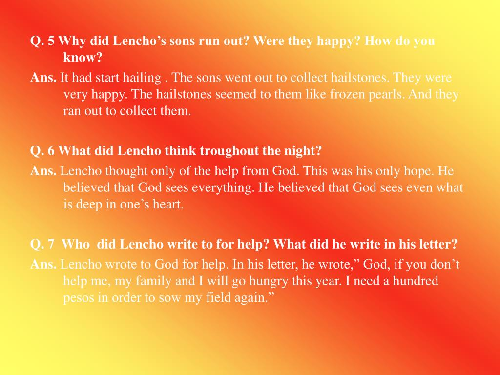 Q. 5 Why did Lencho's sons run out? Were they happy? How do you know?