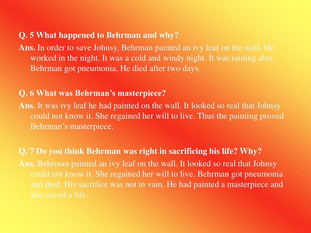 Q. 5 What happened to Behrman and why?