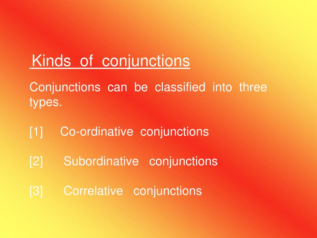 Kinds  of  conjunctions