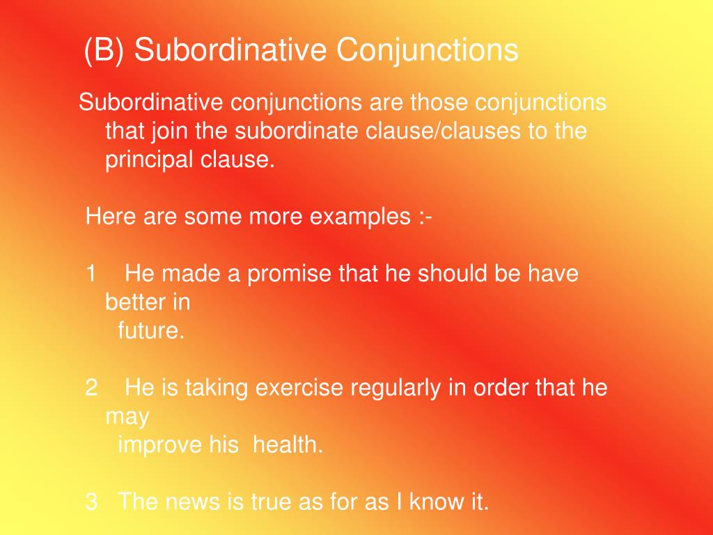 (B) Subordinative Conjunctions